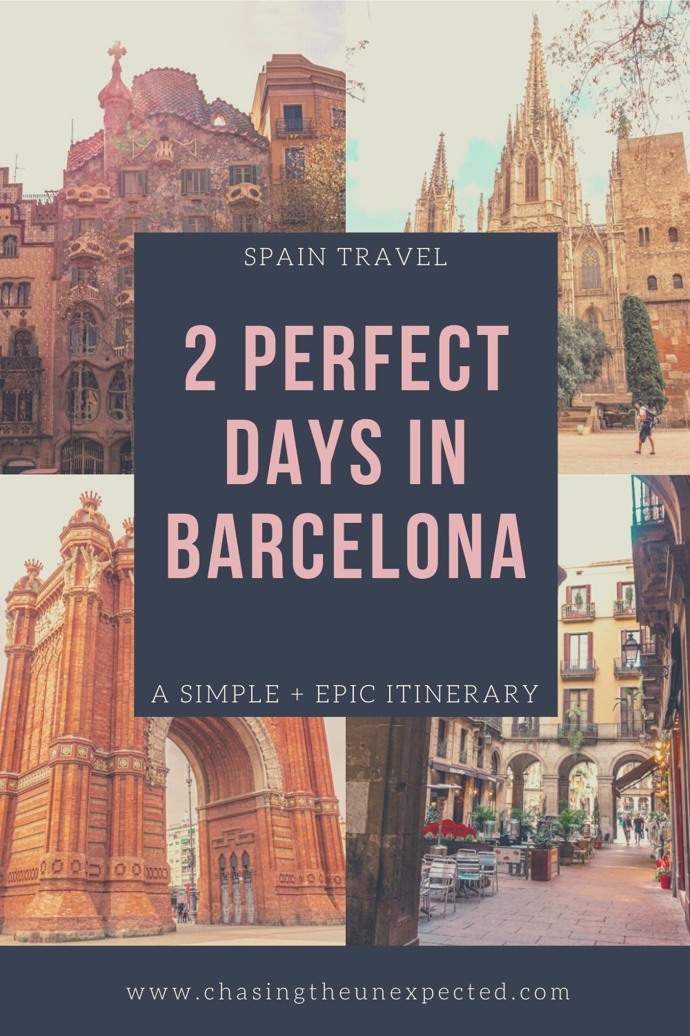 "Pinterest image: Four images of Barcelona with caption reading ""Spain travel. 2 perfect days in Barcelona. A simple + epic itinerary"""