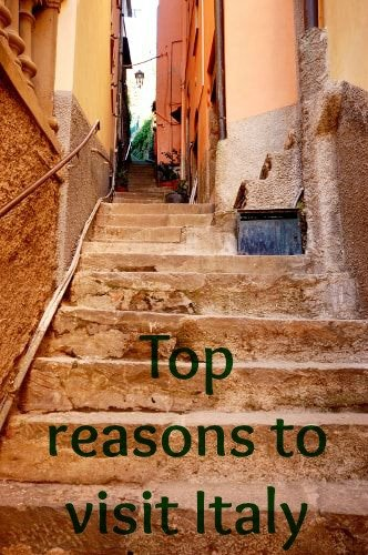 Top reasons to visit Italy