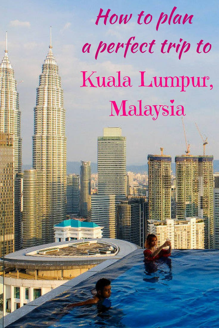 How to plan a trip to Kuala Lumpur, Malaysia