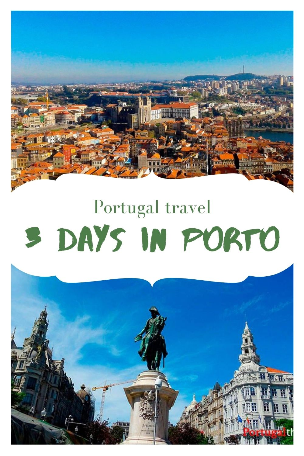 """Pinterest image: Two images of Porto with caption reading: """"Portugal travel. 3 days in Porto"""""""
