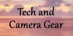 Tech and Camera Gear